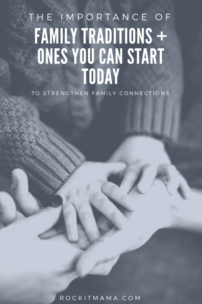 The Importance of Family Rituals and Ones You Can Start Today | Rock It Mama | How to Strengthen Your Family Connection